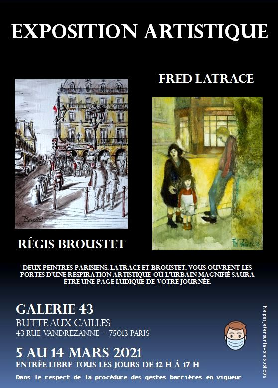 Exposition Frédéric Latrace & Régis Broustet à la Galerie 43 à Paris - Mars 2021